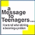 A Message To Teenagers